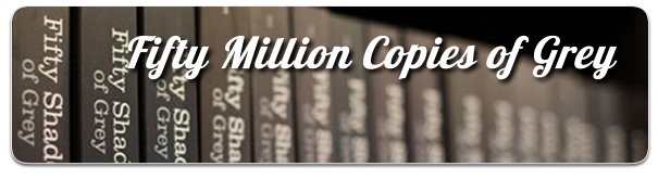 Fifty Million Copies of Grey