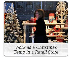 Work as a Chrismas Temp in a Retail Store