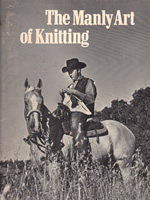 The Manly Art of Knitting - Dave Fougner
