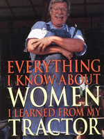 Everything I Know About Women I Learned From My Tractor - Roger Welsch