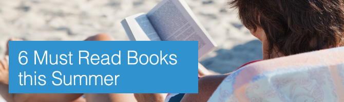 6 Must Read Books this Summer