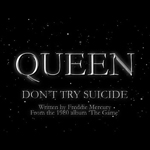 Don't Try Suicide by Queen