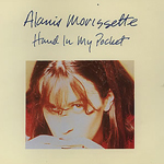 Hand in my pocket by Alanis Morissette