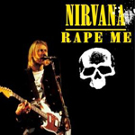 Rape Me by Nirvana