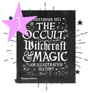 The Occult, Witchcraft & Magic: An Illustrated History by Christopher Dell