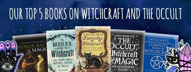 Our top 5 books on Witchcraft and the Occult