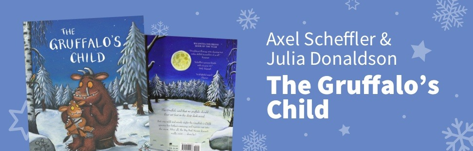 Axel Scheffler & Julia Donaldson The Gruffalo's Child - what christmas books to buy a kid