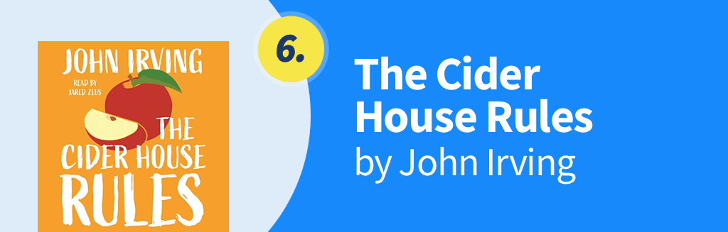 The Cider House Rules - by John Irving
